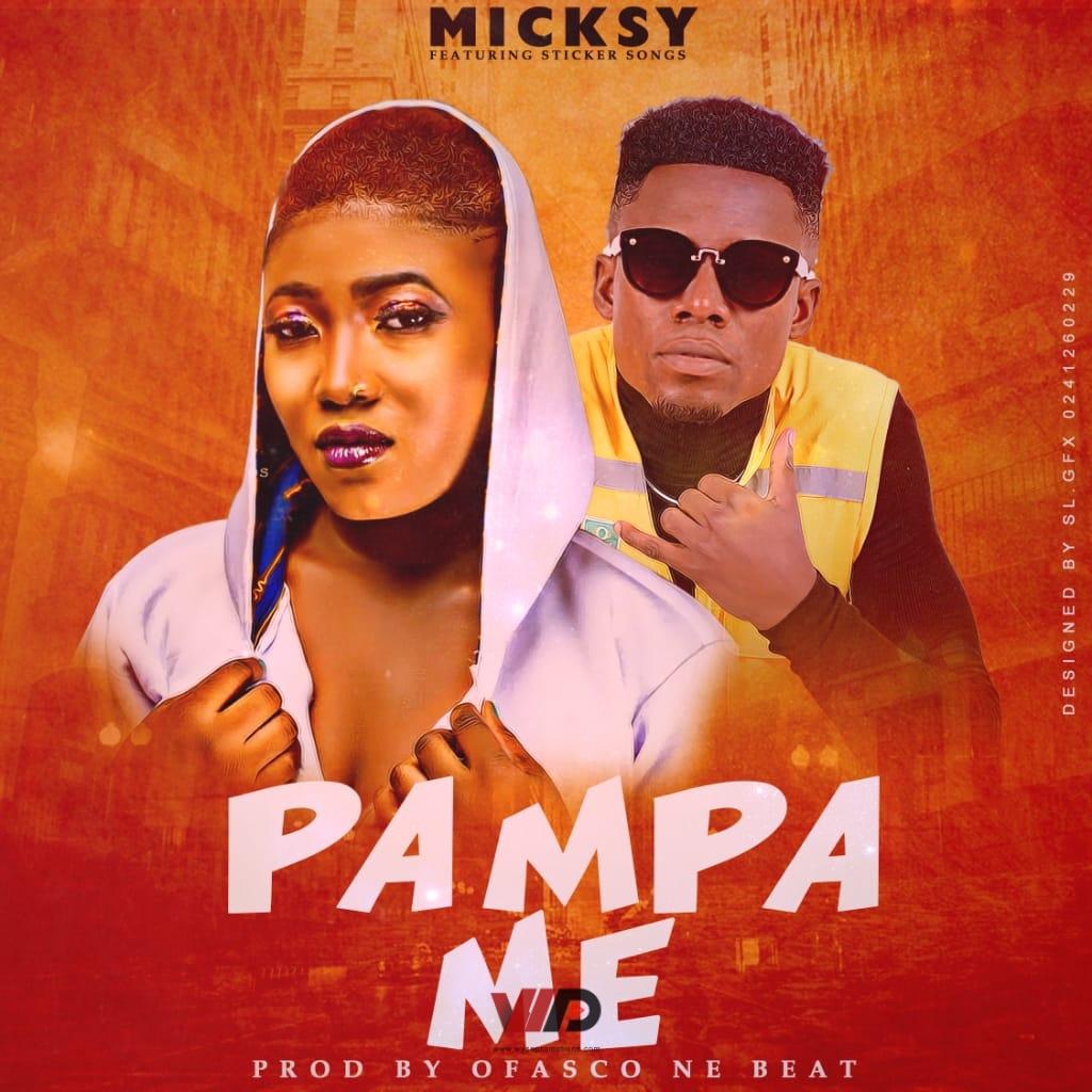 Photo of Micksy – Pampa Me ft Sticker Songs (Prod by Ofasco Ne Beat)