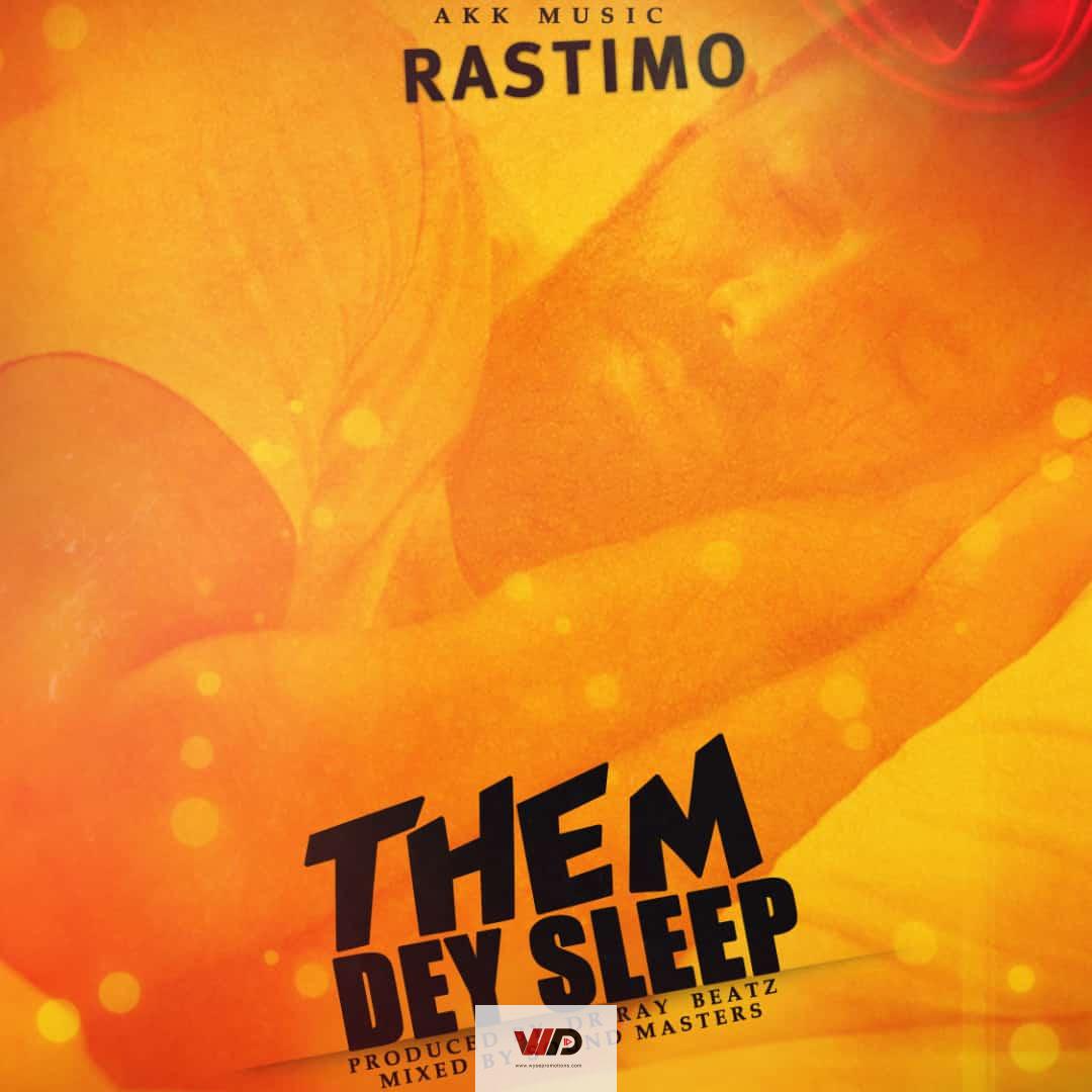 Photo of Rastimo – Them Dey Sleep (Prod By Dr Ray)