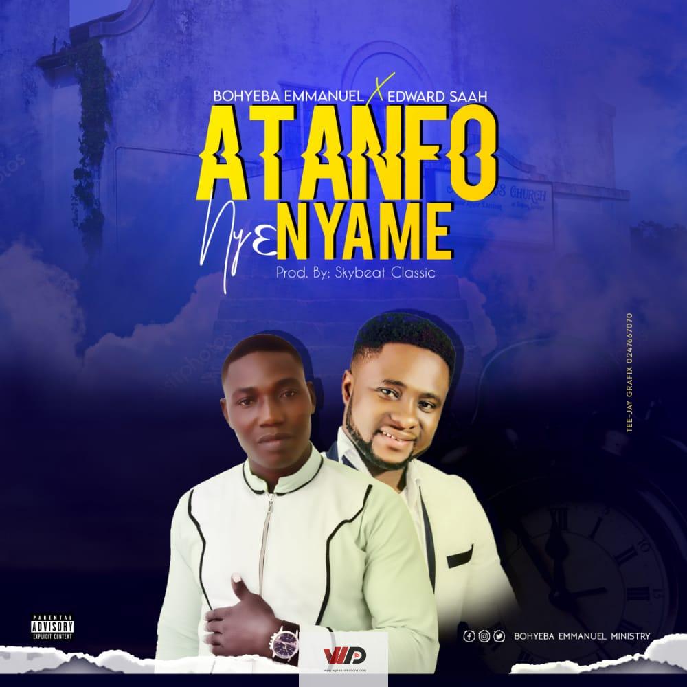 Photo of Bohyeba Emmanuel – Atanfo Ny3 Nyame ft Edward Saah (Prod by Skibeat Classic)