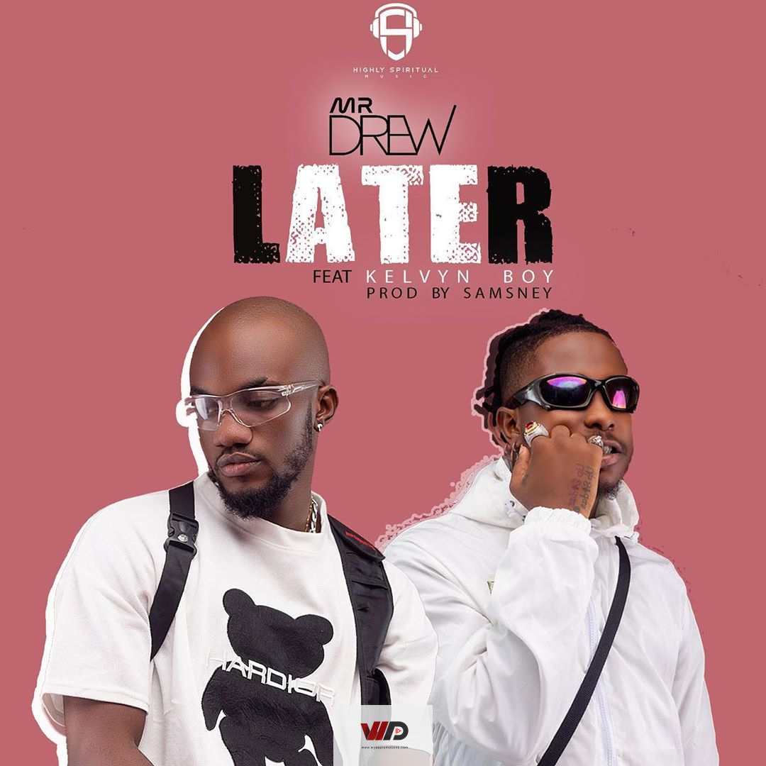 Photo of Mr Drew ft Kelvyn Boy – Later (Official Video)