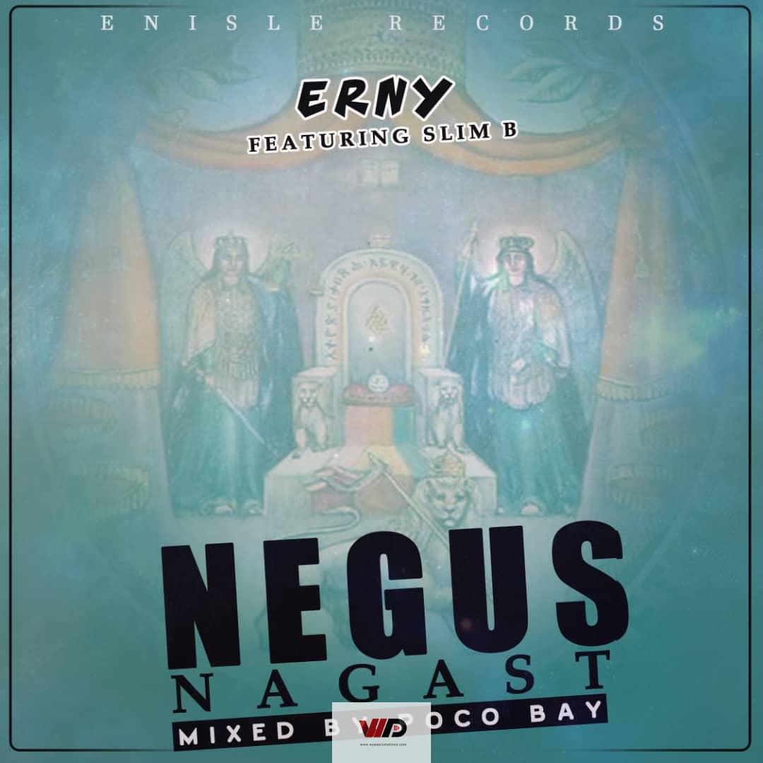 Photo of Erny – Negus Nagast ft Slim B (Mixed By Poco Bay)