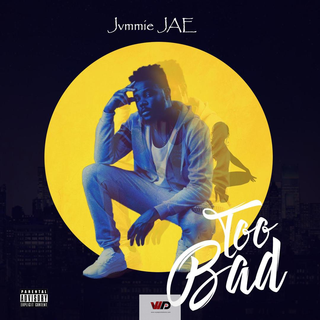 Photo of Jvmmie JAE – Too Bad (Prod by Jvmmie JAE)