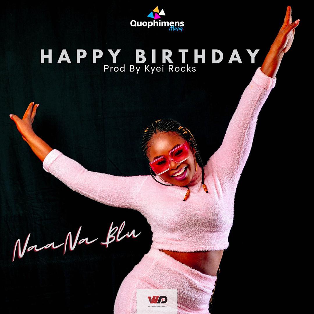 Photo of LISTEN UP: NaaNa Blu – Happy Birthday