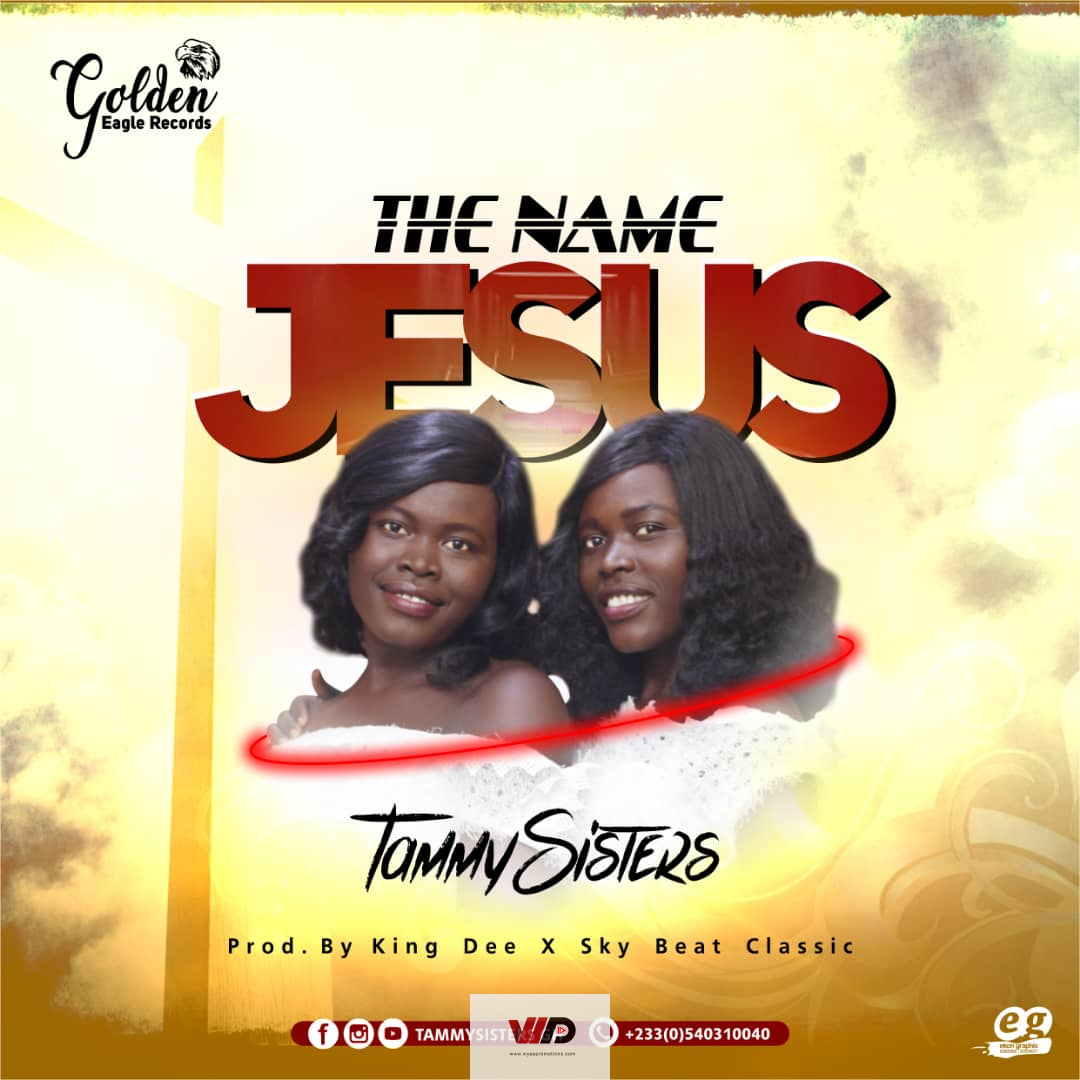 Photo of TammySisters – The Name Jesus (Prod by Kin Dee & Skibeat Classic)