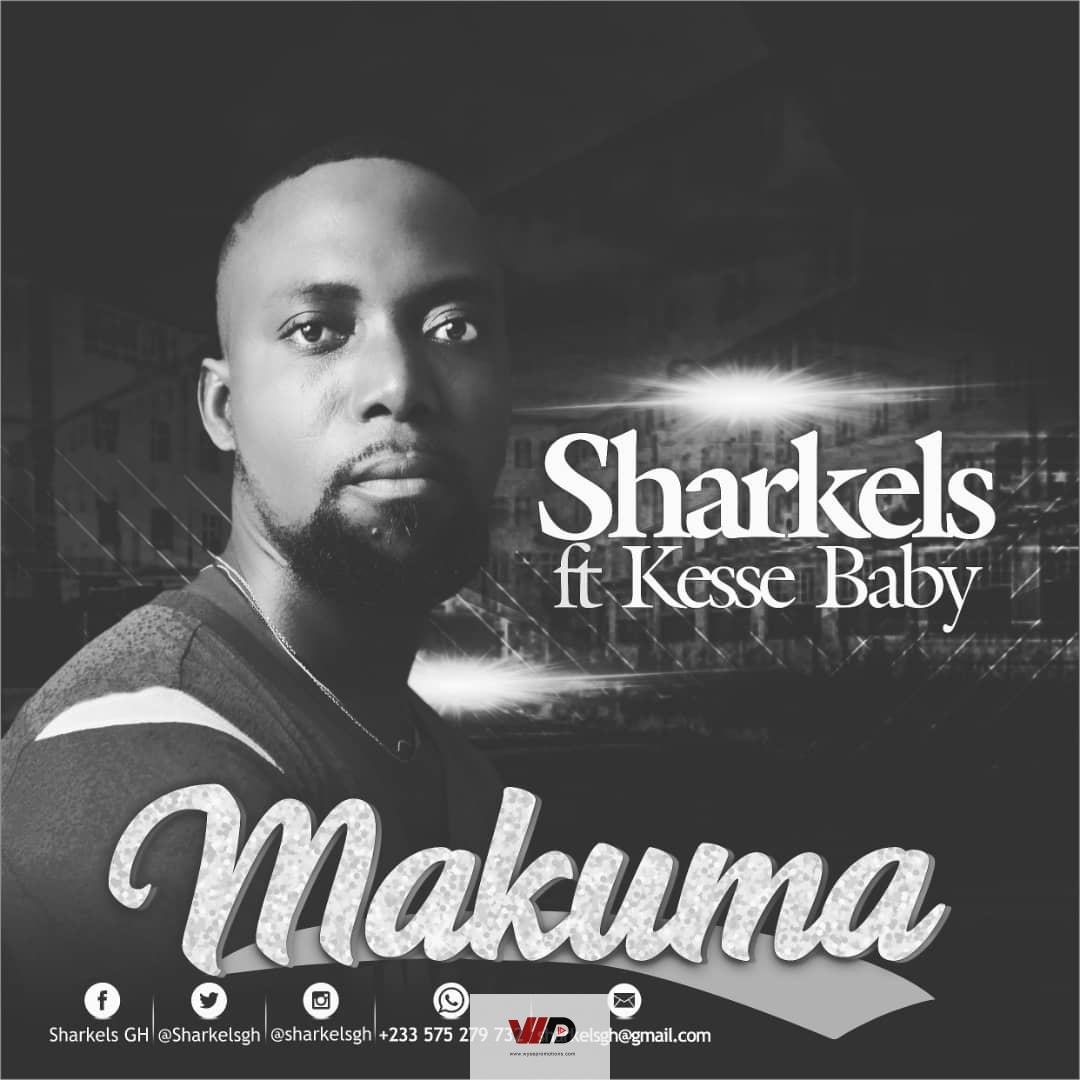Photo of Sharkels – Makuma ft Kesse Baby