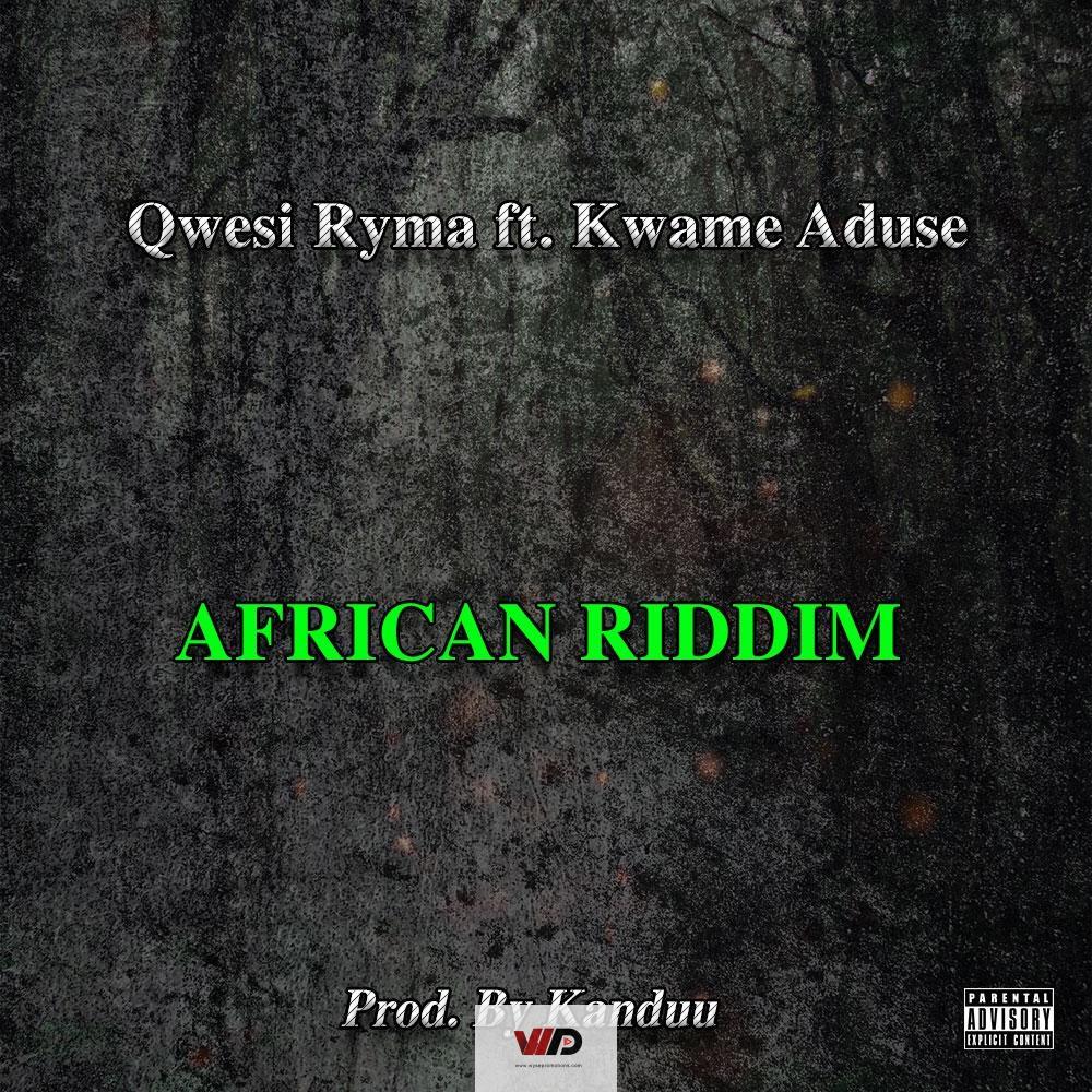 Photo of Qwesi Ryma x Kwame Aduse – African Riddim (Prod by Kanduu)