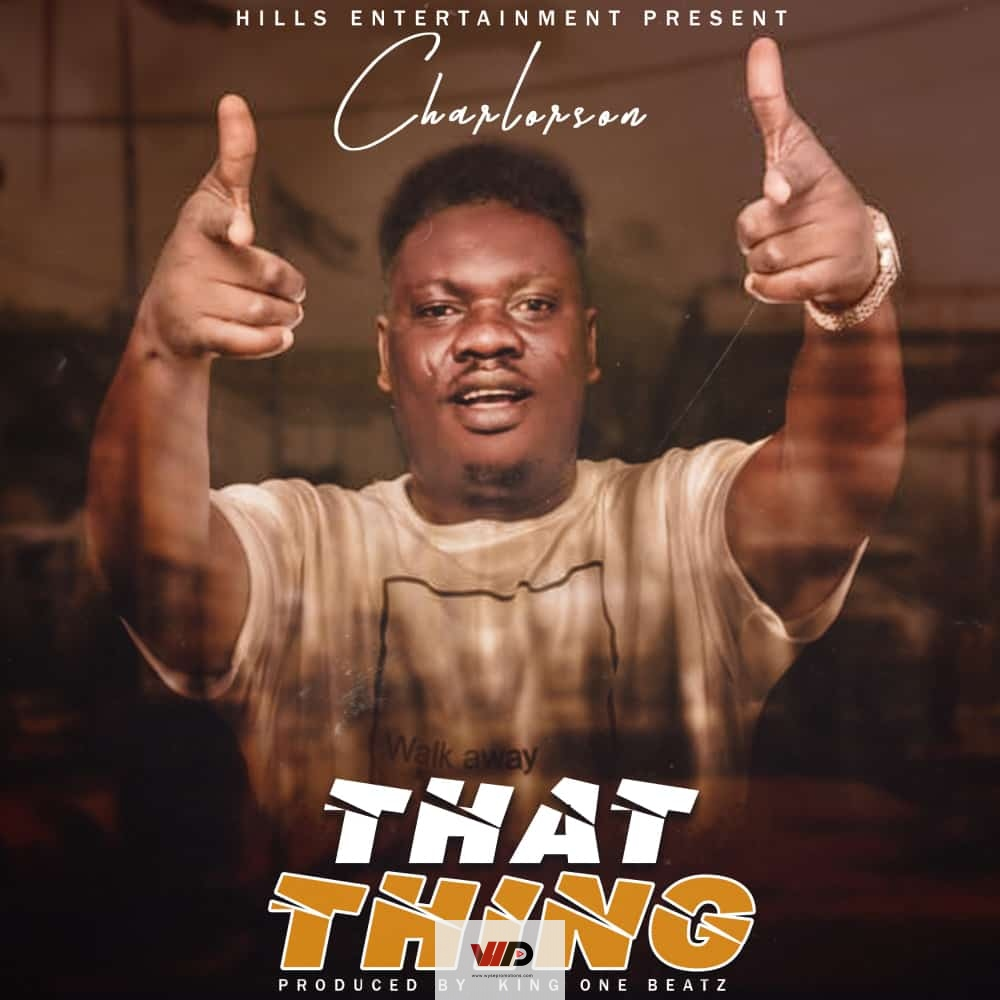 Photo of Charlorson – That Thing (Prod by King One-Beatz)