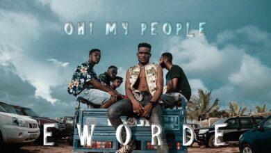 Photo of Eworde – Oh My People (Prod. by Nkyene Gh & Afrobells)