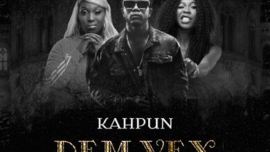 Photo of Kahpun – Dem Vex ft Eno Barony & Freda Rhymz (Prod by Kopow)