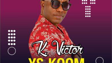 Photo of K Victor – Ye Koom ft Paa Sammy