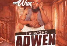 Photo of Amaru Wan – Fa Woho Adwen (Prod by Ebenez)